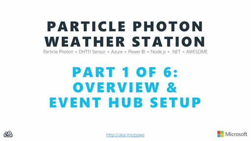 The Maker Show: Series - Particle Photon Weather Station Part 1 of 6 - Overview & Event Hub Setup
