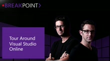 Breakpoint: Tour Around Visual Studio Online