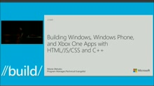 Building Windows, Windows Phone, and Xbox One Apps with HTML/JS/CSS & C++