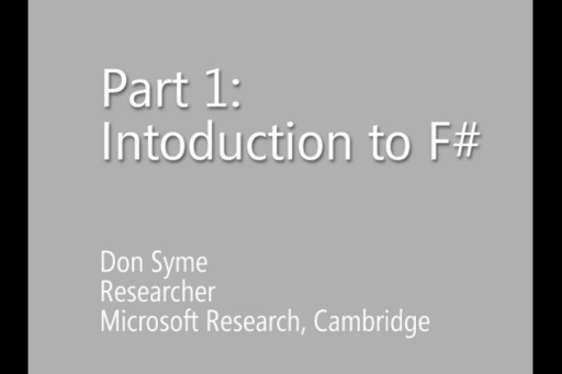 Don Syme: Introduction to F#, Part 1