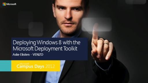 Deploying Windows 8 with the Microsoft Deployment Toolkit