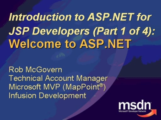 Intro to ASP.NET for JSP Developers: Welcome to ASP.NET 2.0