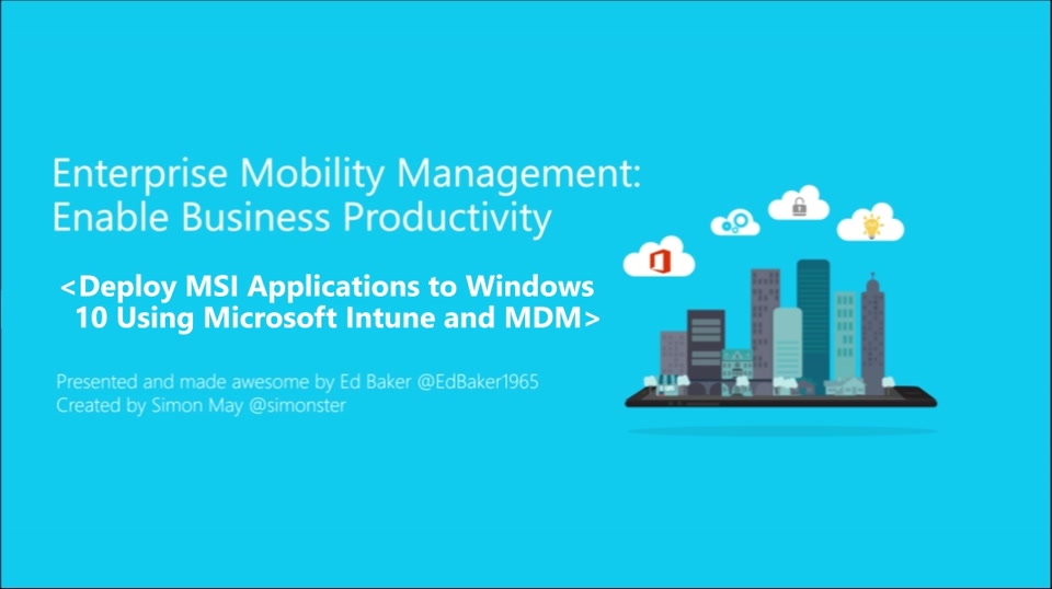 6 | How to Deploy MSI Applications to Windows 10 Using Intune and Mobile Device Management (MDM)