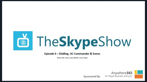 The Skype Show: Episode 6 - Dial Plans, UC Commander, Sonus Cloud Link