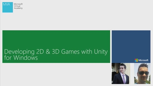 01 - MVA - Developing 2D & 3D Games with Unity3D for Windows - Intro & Unity Overview