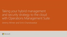 Take your management and security strategy to the cloud with Operations Management Suite (OMS)