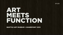 The Seattle Art Museum: art meets function with SharePoint 2013