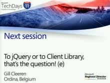 TechDays 11 Geneva - To jQuery or to Client Library, that's the question!