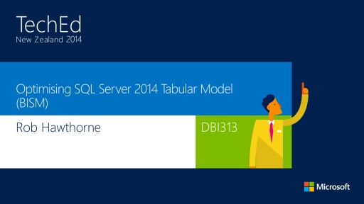 Optimising SQL Server 2014 Tabular Model (BISM)