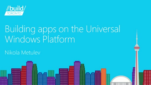 Building Apps with the Universal Windows Platform