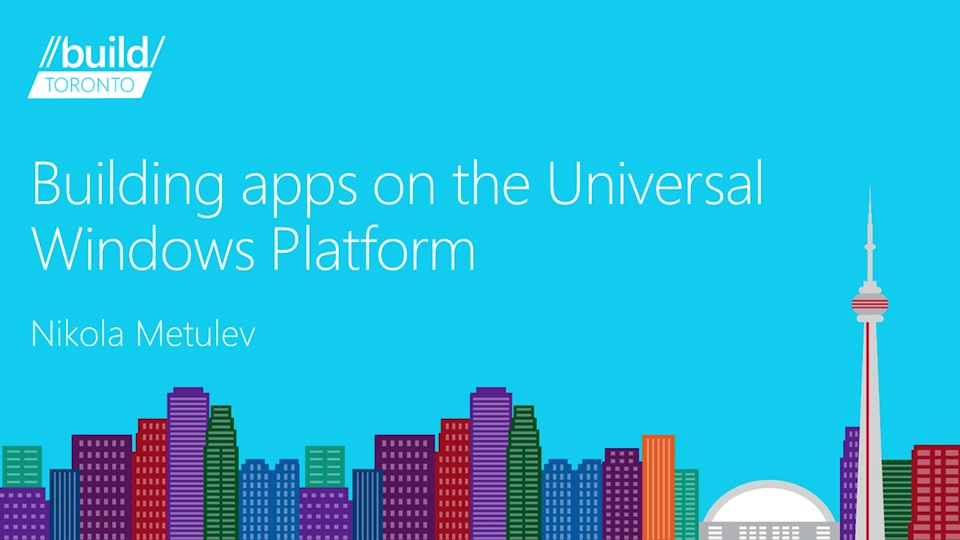 Building Apps With The Universal Windows Platform Build