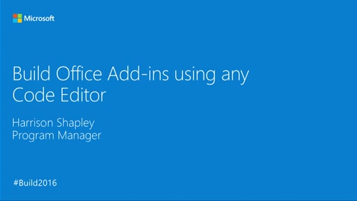 Build Office Add-ins with Any Code Editor and Office Online