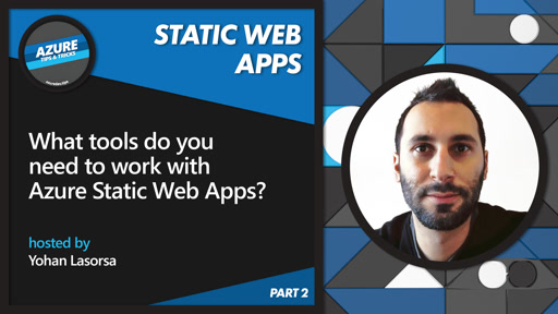 What tools do you need to work with Azure Static Web Apps? [2 of 16] | Azure Tips and Tricks: Static Web Apps