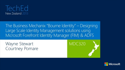 "The Business Mechanix ""Bourne Identity"" – Designing Large Scale Identity Management solutions using Microsoft Forefront Identity Manager (FIM) & ADFS."