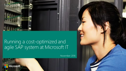 Running a cost-optimized and agile SAP system at Microsoft IT