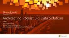 Architect Robust Big Data Solutions with Azure Data Lake