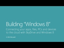 Connecting your apps, files, PCs, and devices to the cloud with SkyDrive and Windows 8