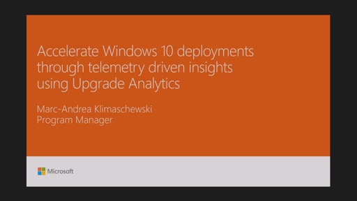 Accelerate Windows10 deployments through telemetry driven insights using Upgrade Analytics