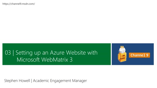 Section 3: Setting up an Azure Website with Microsoft WebMatrix 3
