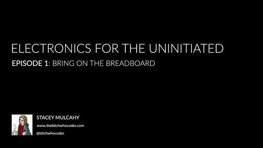 Electronics for the Uninitiated: Using a Breadboard