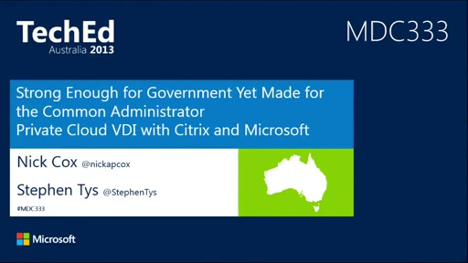 Strong Enough for the Govt, but made for the Common Admin. Private Cloud VDI with Citrix and Microsoft System Centre 2012