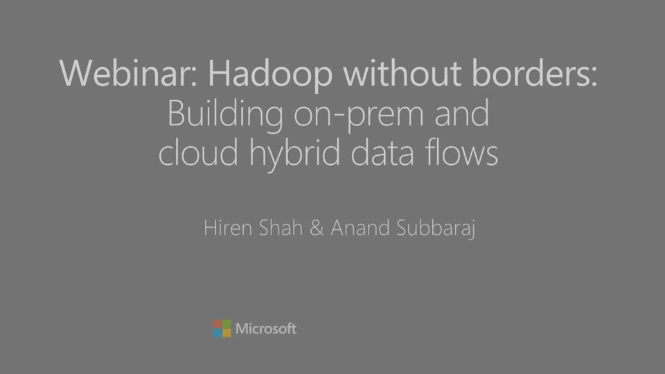Hadoop without borders – learn to build hybrid big data analytics pipelines with Azure Data Factory
