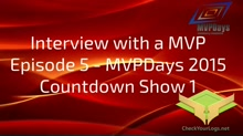 Episode 5 - MVPDays 2015 Countdown Show 1