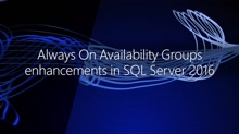 Always On Availability Groups enhancements in SQL Server 2016