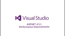 ​ASP.NET 4.5.1 - Performance Improvements