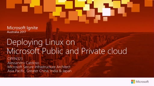 Deploying Linux on Microsoft Public and Private cloud