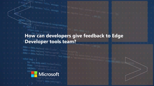 How can developers give feedback to the Edge Developer tools team | One Dev Question