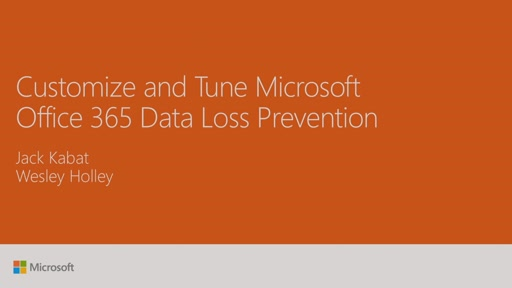 Customize and tune Microsoft Office 365 Data Loss Prevention