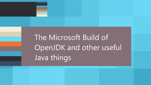 The Microsoft Build of OpenJDK and other useful Java things