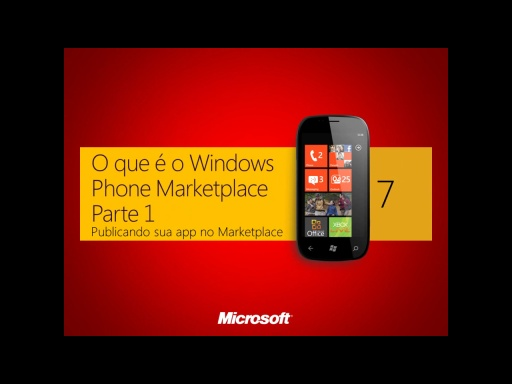 O que é o Windows Phone Marketplace parte 1 - Publicando sua app no Marketplace