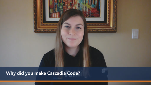 Why did you make Cascadia Code? | One Dev Question