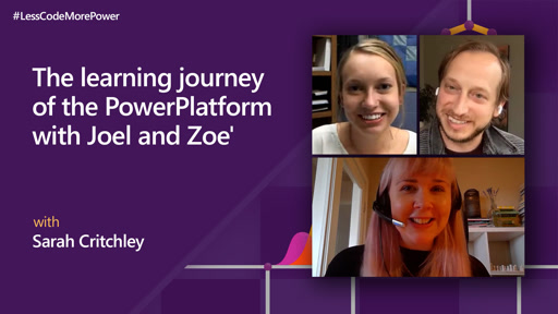 The learning journey of the PowerPlatform with Zoe Leichty-Wireman and Joel Leichty