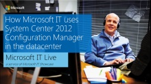IT Showcase webinar: How Microsoft IT uses System Center 2012 R2 Configuration Manager in the datacenter