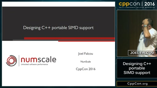 "CppCon 2016: Joel Falcou ""Designing C++ portable SIMD support"""
