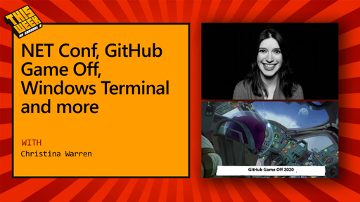 TWC9: .NET Conf, GitHub Game Off, Windows Terminal and more