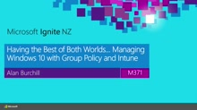 Having the Best of Both Worlds... Managing Windows 10 with Group Policy and Intune