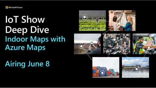 Deep Dive: Indoor Maps with Azure Maps