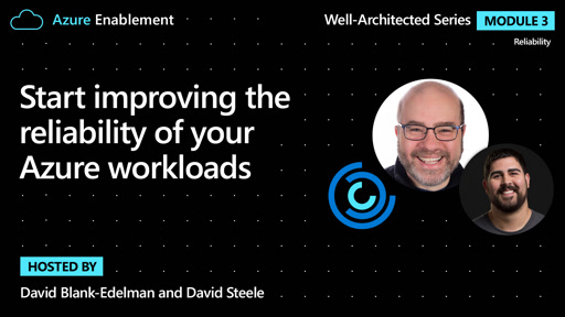 Start improving the reliability of your Azure workloads | Reliability Ep. 1 : Well-Architected series