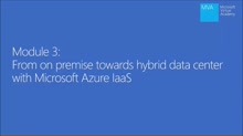 (Module 3) From On-Premise Towards Hybrid Data Center with Microsoft Azure IaaS
