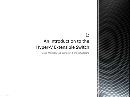 Hyper-V Extensible Switch, Part I – Introduction