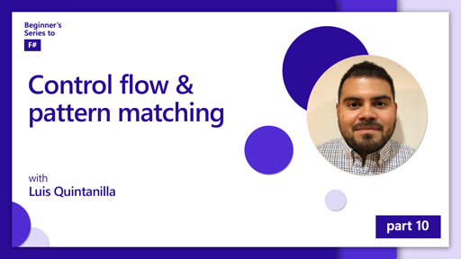 Control flow & pattern matching [10 of 12] | Beginner's Series to: F#