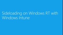 (Module 6) Sideloading on Windows RT with Windows Intune