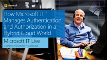 IT Showcase webinar: How Microsoft IT manages authentication and authorization in a hybrid cloud world