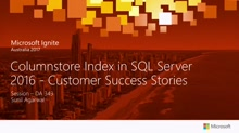 Columnstore Index in SQL Server 2016 - Customer Success Stories