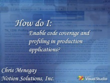 [How Do I:] Enable Code Coverage and Profiling in Production Applications?