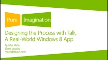 Designing the Process with Talk, a Real-World Windows 8 App